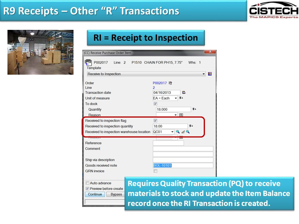 """R9 Receipts – Other """"R"""" Transactions RD = Receipt to Dock RI = Receipt to Inspection Requires Quality Transaction (PQ) to receive materials to stock a"""