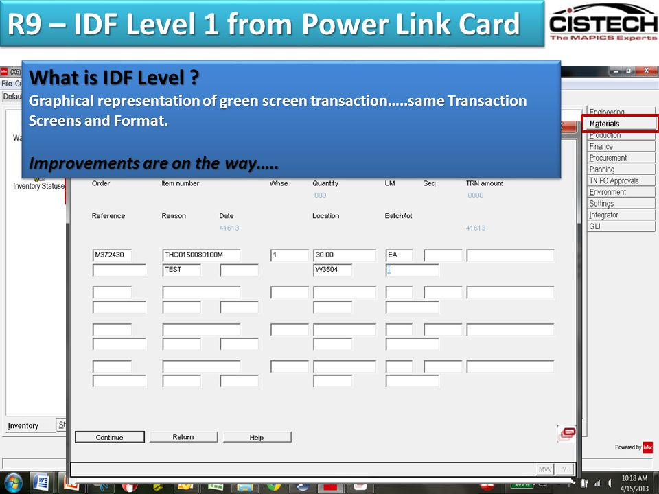 R9 – IDF Level 1 from Power Link Card What is IDF Level ? Graphical representation of green screen transaction…..same Transaction Screens and Format.