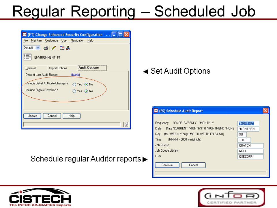 Schedule regular Auditor reports Set Audit Options Regular Reporting – Scheduled Job