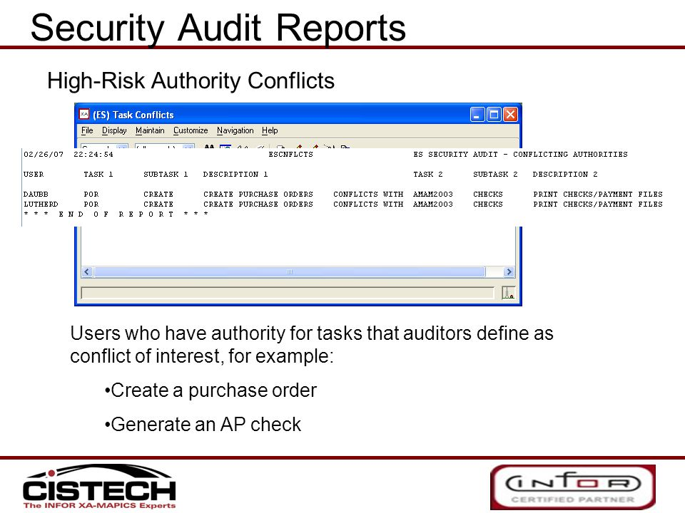 Users who have authority for tasks that auditors define as conflict of interest, for example: Create a purchase order Generate an AP check Security Audit Reports High-Risk Authority Conflicts