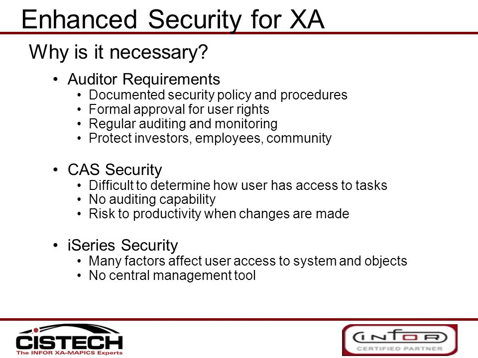 Why is it necessary? Auditor Requirements Documented security policy and procedures Formal approval for user rights Regular auditing and monitoring Pr