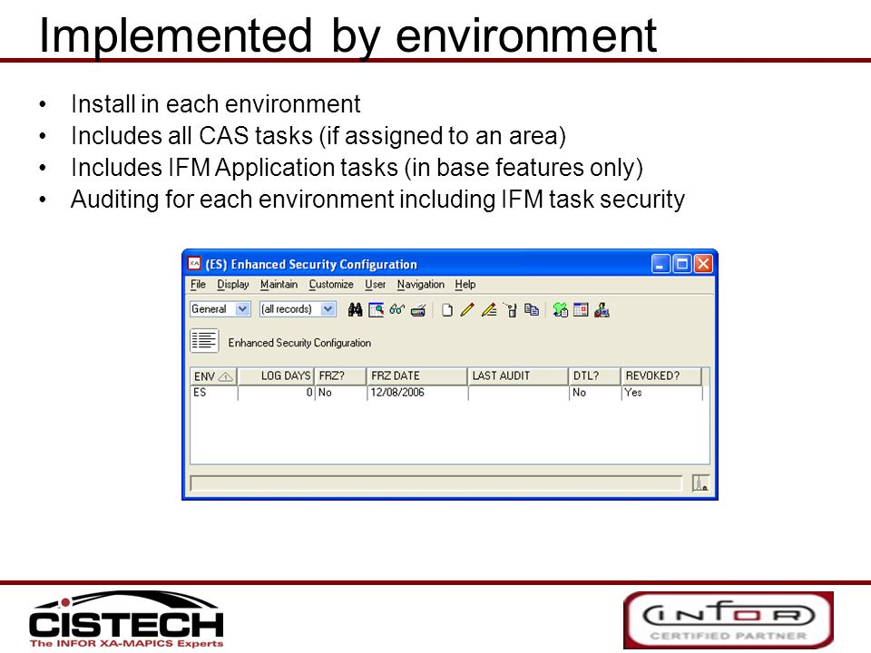Install in each environment Includes all CAS tasks (if assigned to an area) Includes IFM Application tasks (in base features only) Auditing for each e