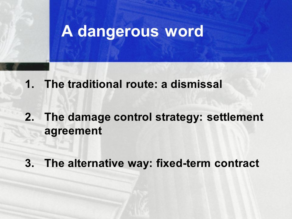 A dangerous word 1.The traditional route: a dismissal 2.
