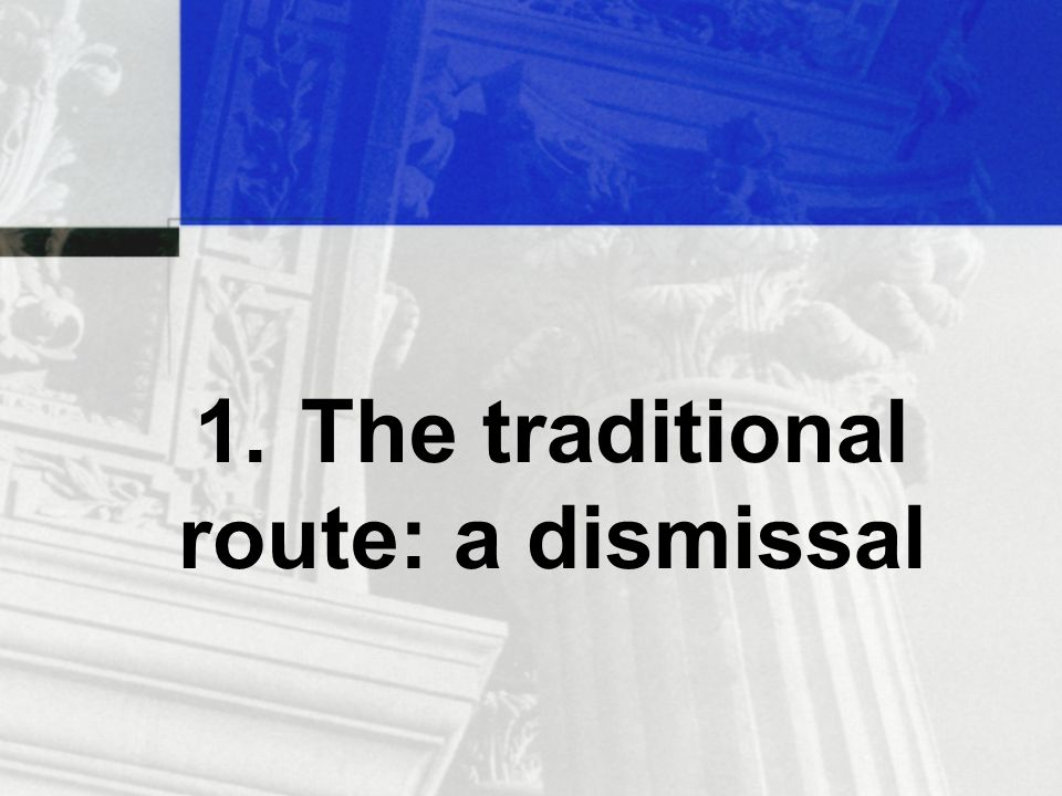 1.The traditional route: a dismissal