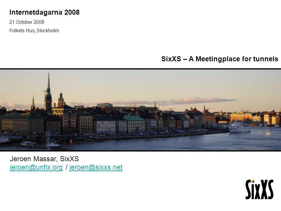 Internetdagarna 2008 21 October 2008 Folkets Hus, Stockholm IPv6 Golden Networks Jeroen Massar, SixXS jeroen@unfix.orgjeroen@unfix.org / jeroen@sixxs.