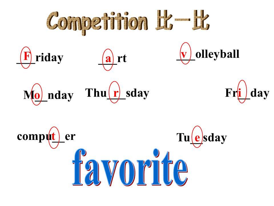 ___riday ___rt ___olleyball M__nday Thu___sday Fr__day compu__er Tu__sday F a v o ri t e