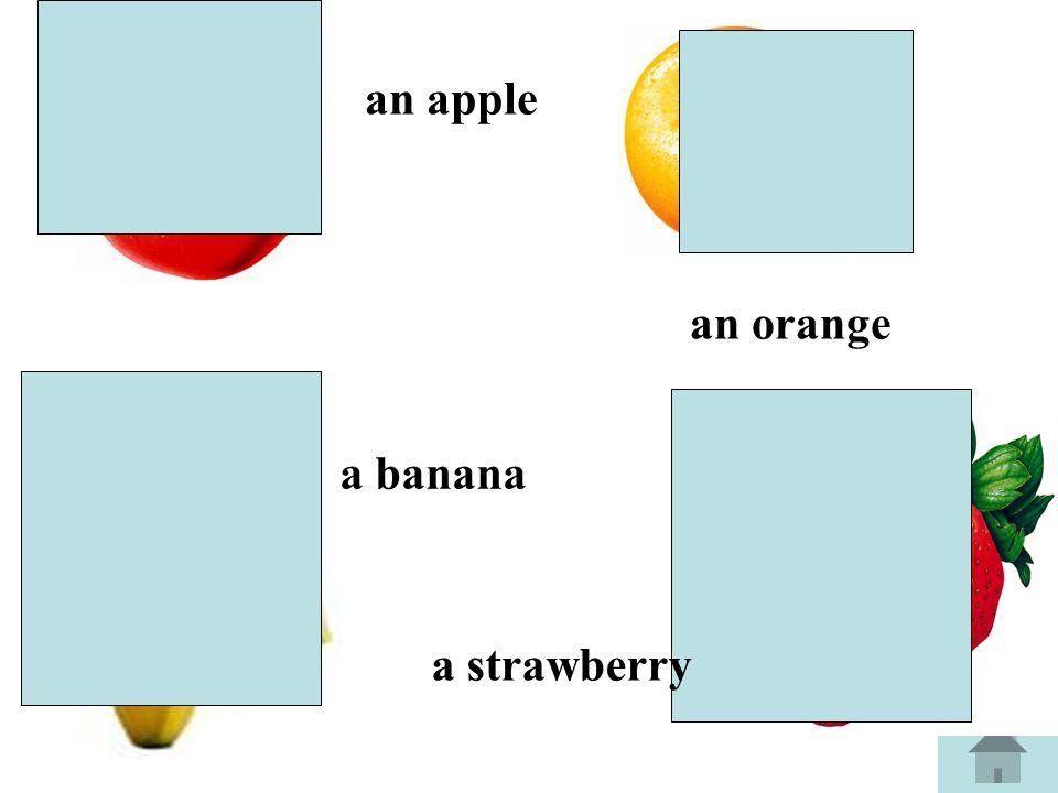 an apple a banana a strawberry an orange
