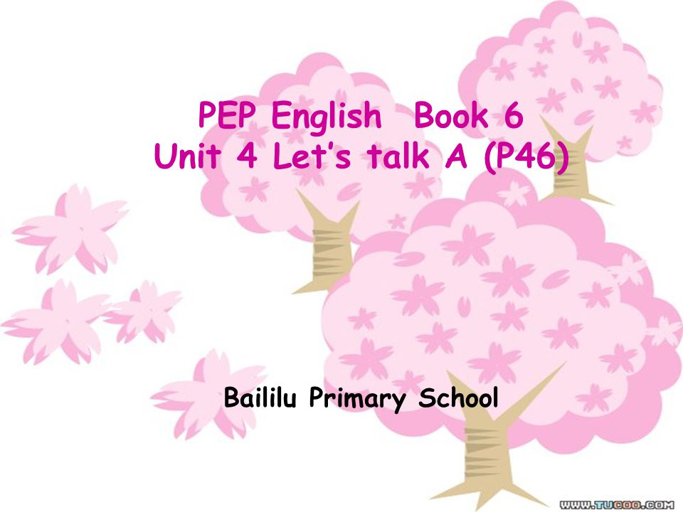 PEP English Book 6 Unit 4 Let's talk A (P46) Baililu Primary School