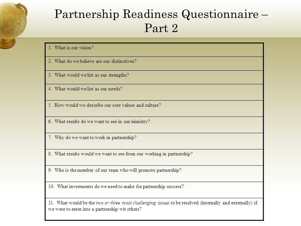 Partnership Readiness Questionnaire – Part 2 1. What is our vision.