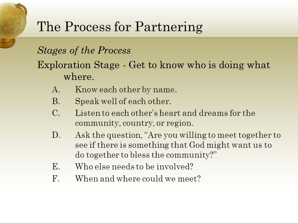 The Process for Partnering Stages of the Process Formation Stage - Come together, pray, and plan what you may do to benefit the nation.