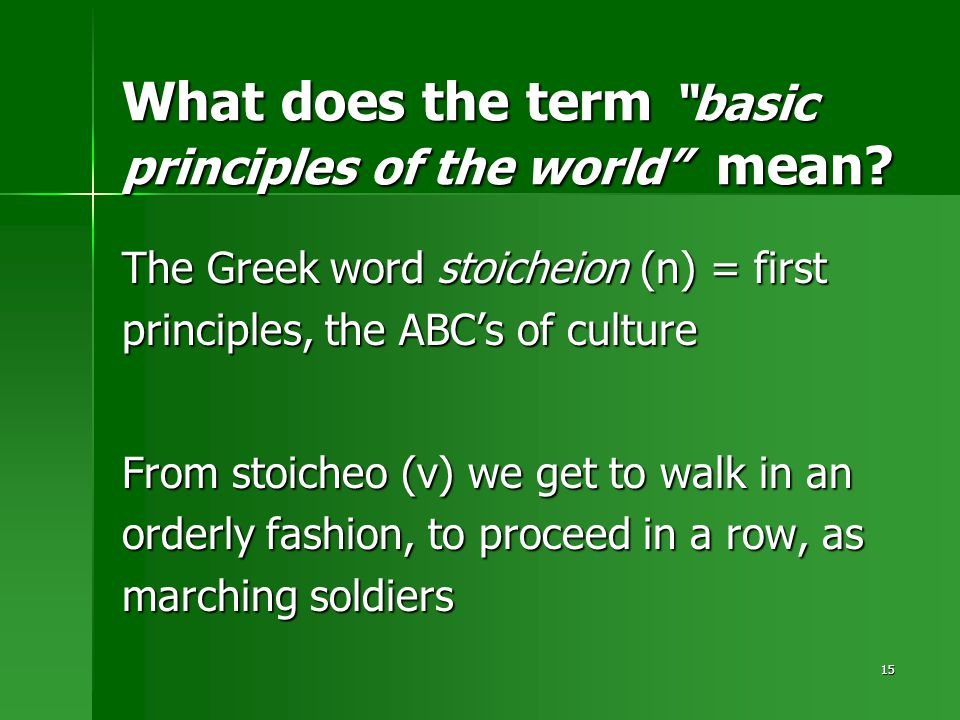 15 What does the term basic principles of the world mean.