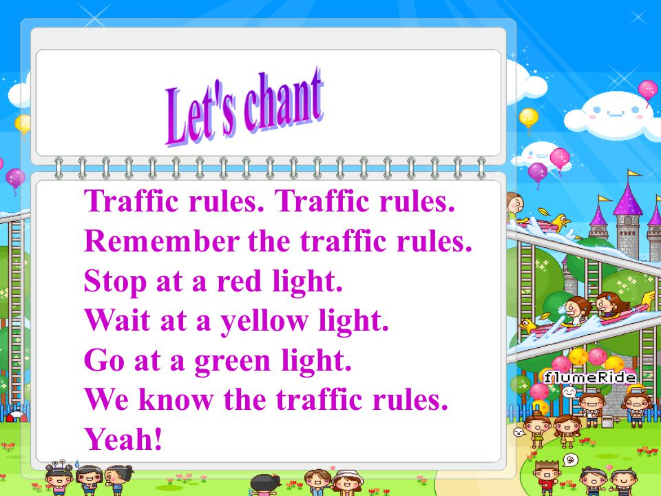 Traffic rules.Remember the traffic rules. Stop at a red light.