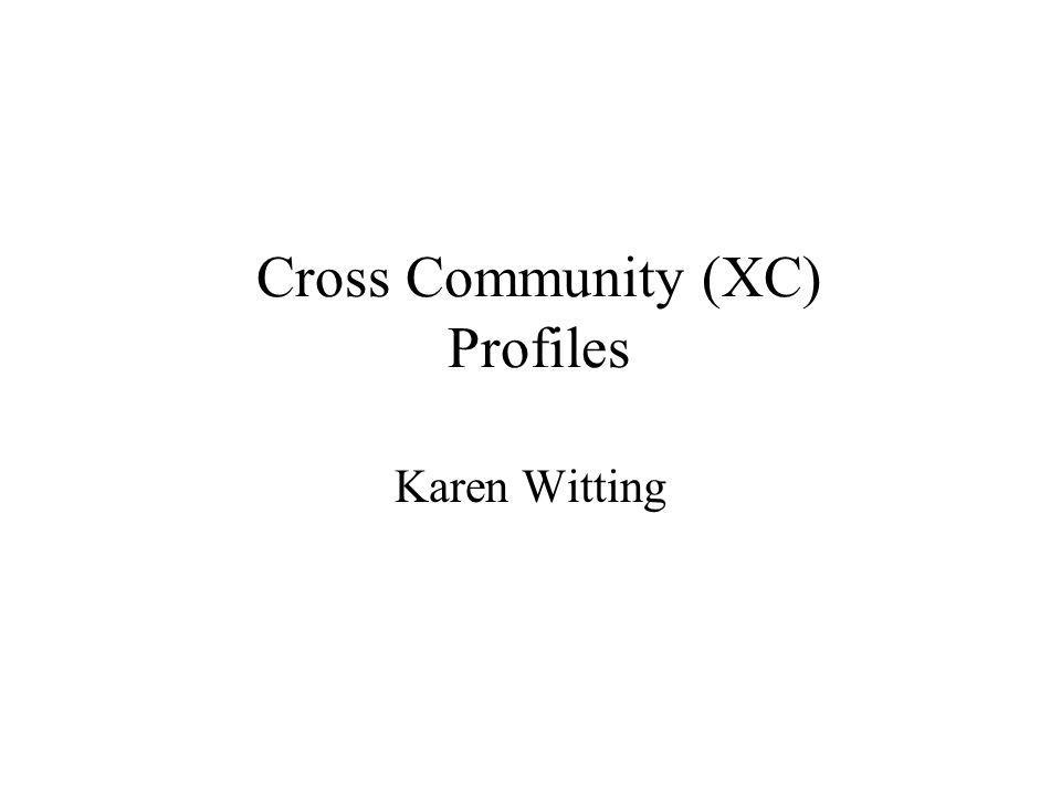 Cross Community (XC) Profiles Karen Witting