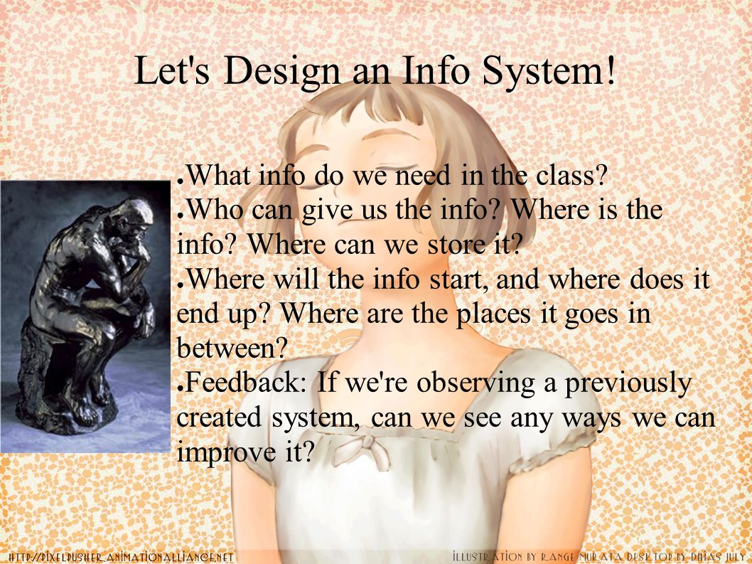 Let s Design an Info System. ● What info do we need in the class.