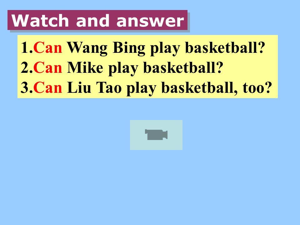 Try to ask ( 自主提问 ) Try to ask ( 自主提问 ) 1.Can Wang Bing play basketball.