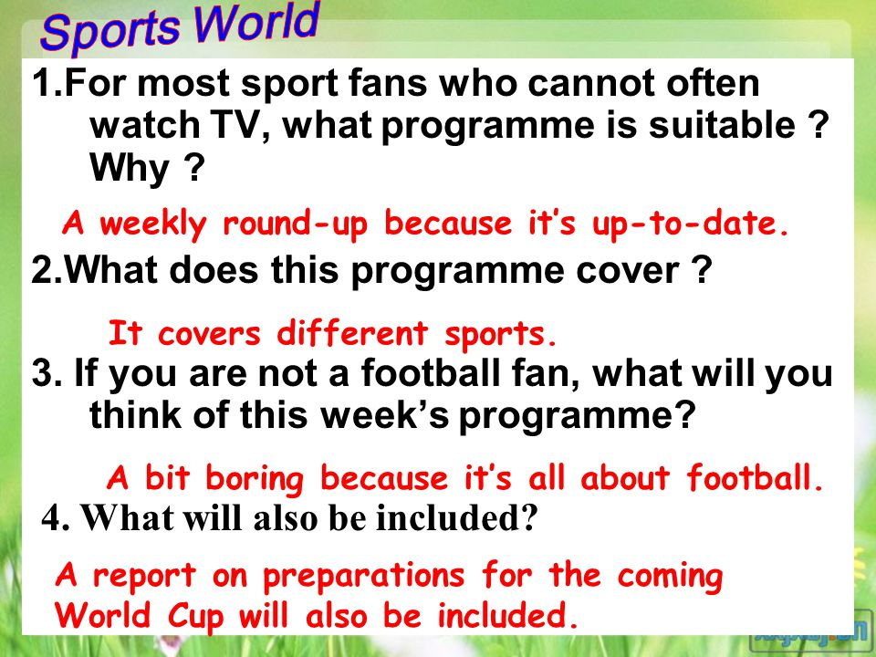 1.For most sport fans who cannot often watch TV, what programme is suitable .