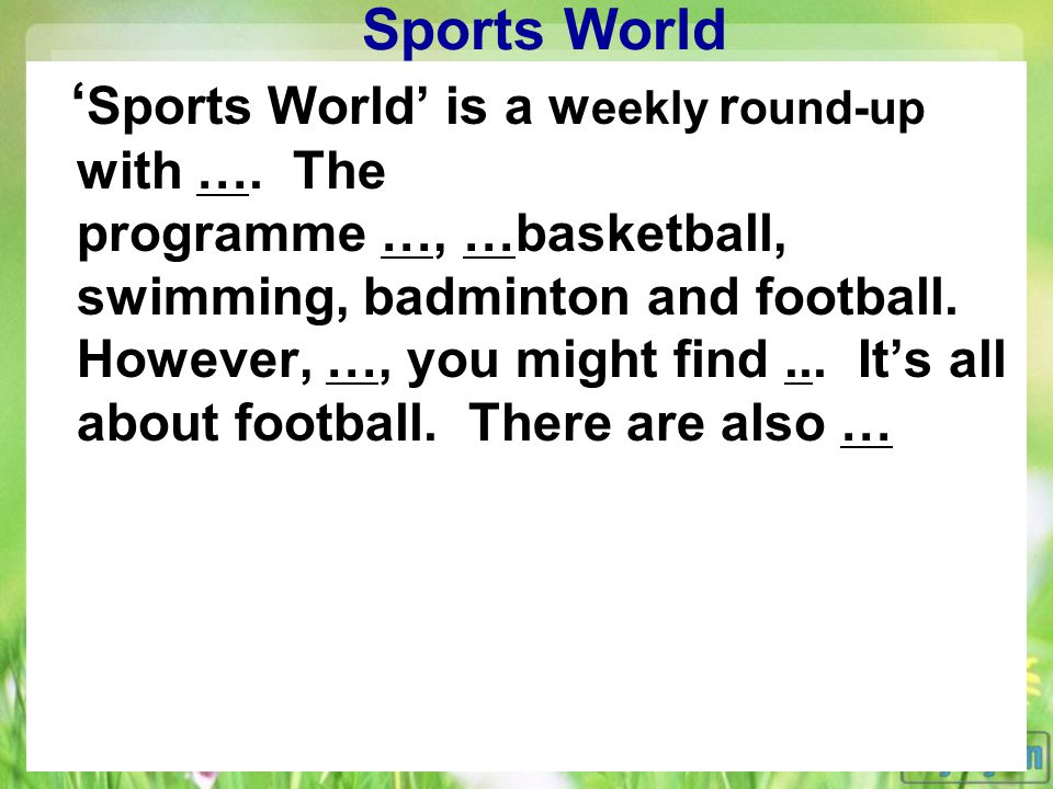 Sports World ' Sports World' is a w eekly r ound-up with ….