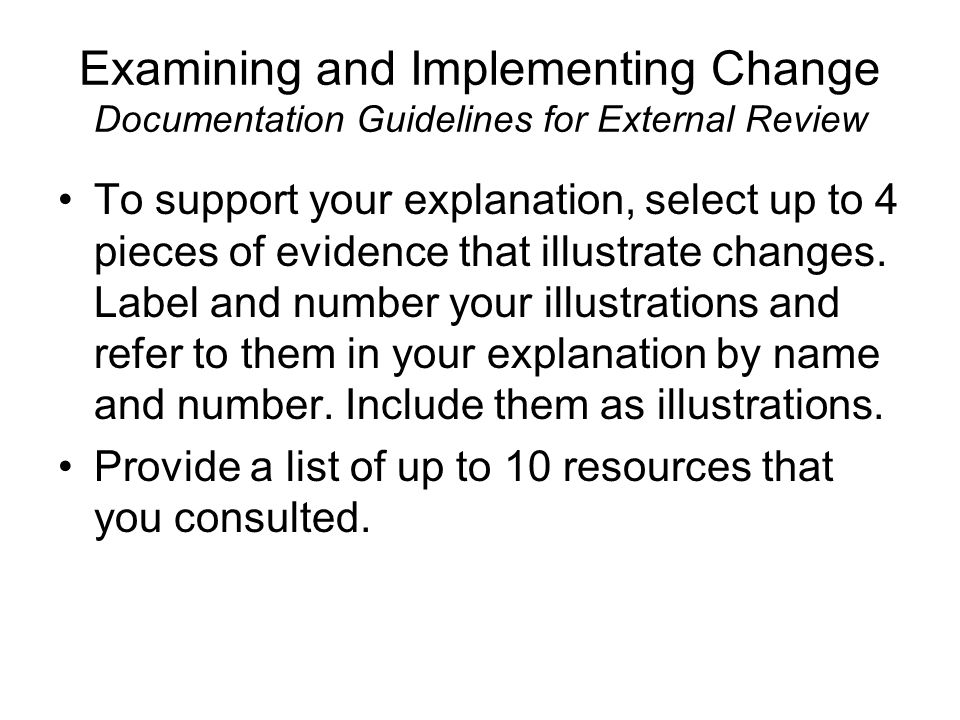 Examining and Implementing Change Documentation Guidelines for External Review To support your explanation, select up to 4 pieces of evidence that illustrate changes.