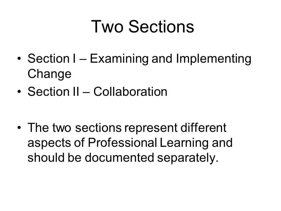 Two Sections Do not have to be related to one another.