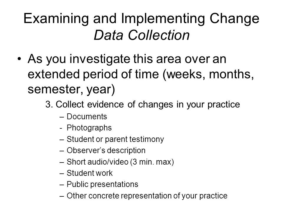 Examining and Implementing Change Data Collection As you investigate this area over an extended period of time (weeks, months, semester, year) 3.