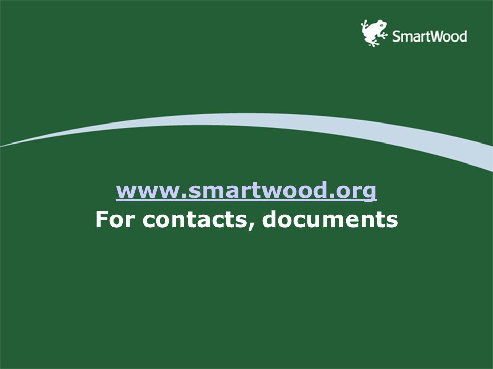 www.smartwood.org For contacts, documents
