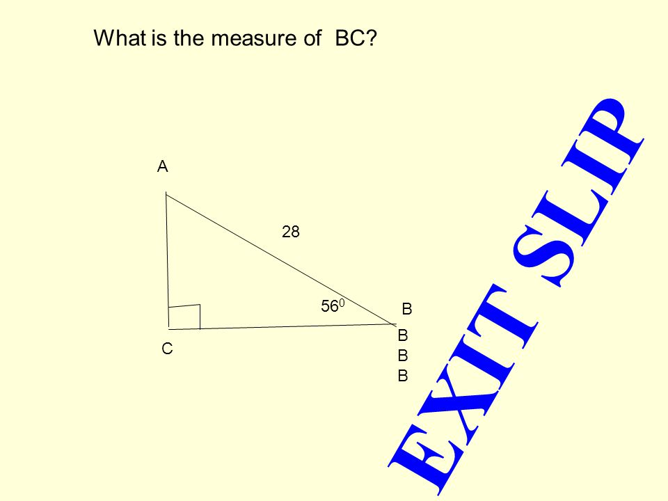 12.In triangle ABC, the measures of ےABC, ے BCA, and ے CAB are 90 0, 40 0, and 50 0, respectively.