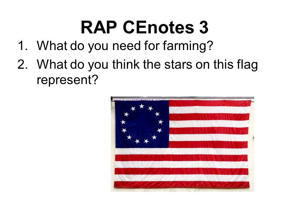 RAP CEnotes 3 1.What do you need for farming? 2.What do you think the stars on this flag represent?