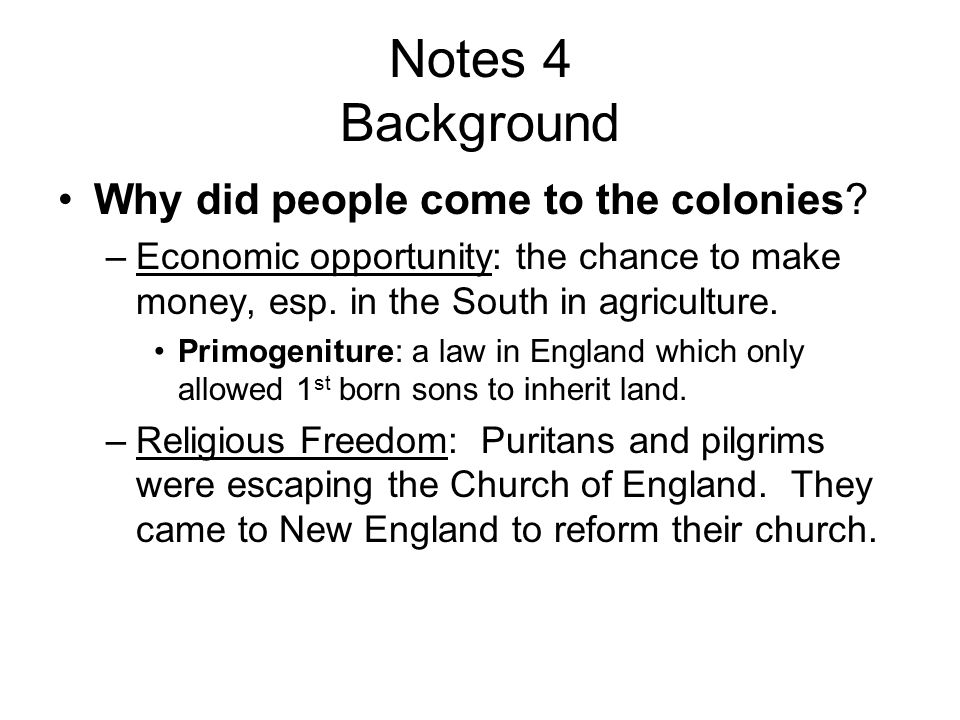 Who came and why: –1620: Pilgrims come over on the Mayflower to found their new church and practice religion freely –1630: Puritans take over pilgrims.