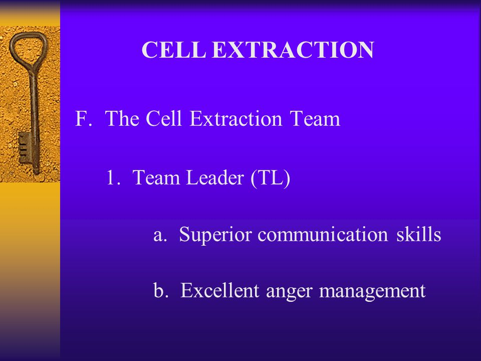E.Reasons for Cell Extraction 1. Disciplinary problems 2.