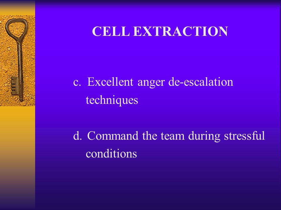 F.The Cell Extraction Team 1. Team Leader (TL) a.