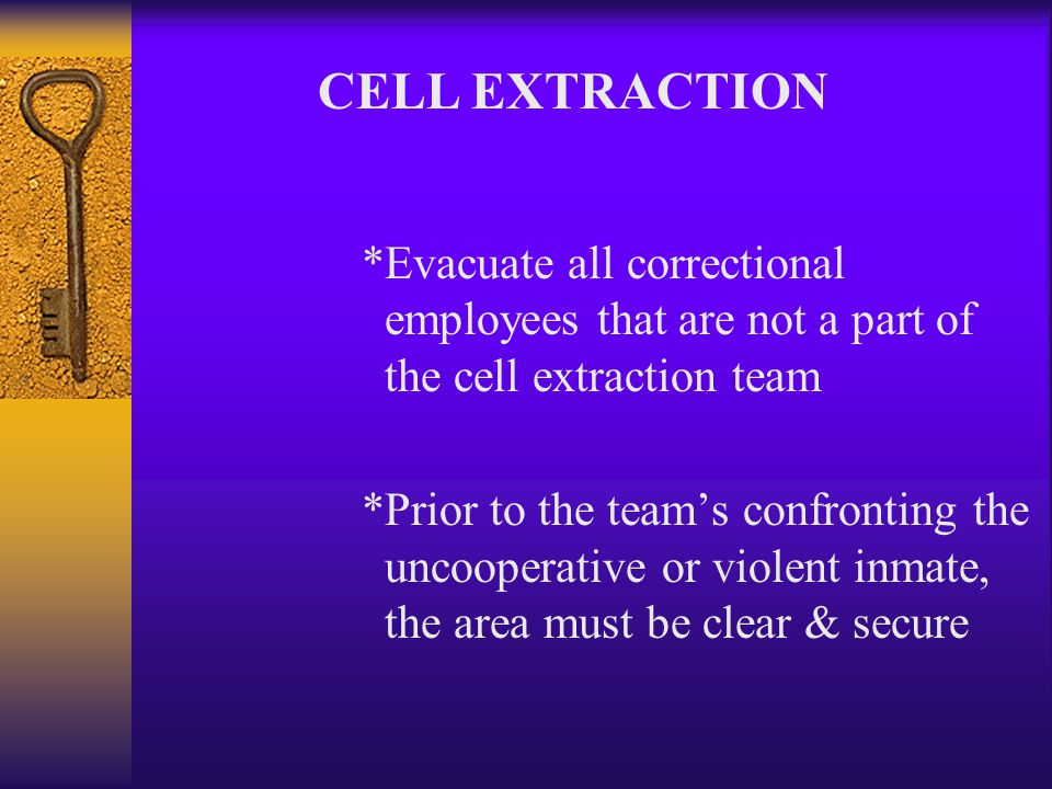 n. 'CET' Tactics *Prior to the team's confronting the uncooperative or violent inmate, the area must be clear & secure *Clear other inmates from the a
