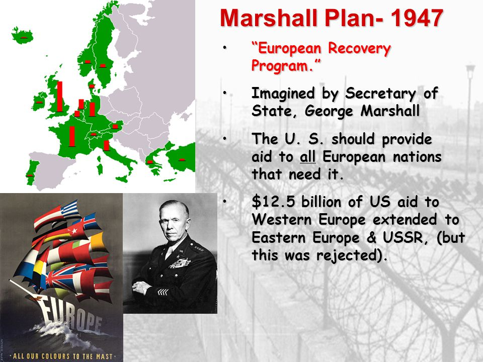 "Marshall Plan- 1947 ""European Recovery Program.""""European Recovery Program."" Imagined by Secretary of State, George MarshallImagined by Secretary of S"