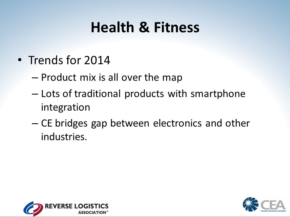 Health & Fitness Trends for 2014 – Product mix is all over the map – Lots of traditional products with smartphone integration – CE bridges gap between electronics and other industries.