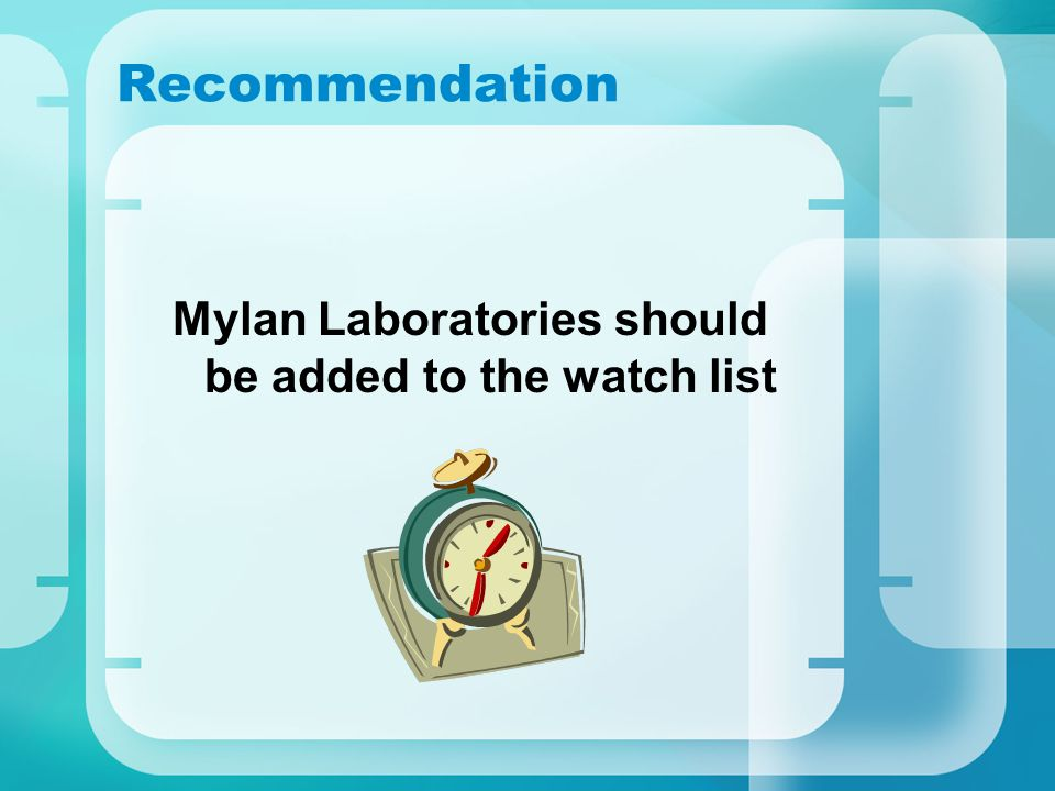 Recommendation Mylan Laboratories should be added to the watch list