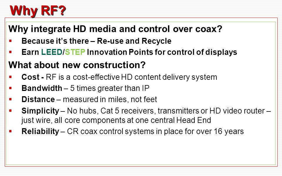 Why RF. Why integrate HD media and control over coax.