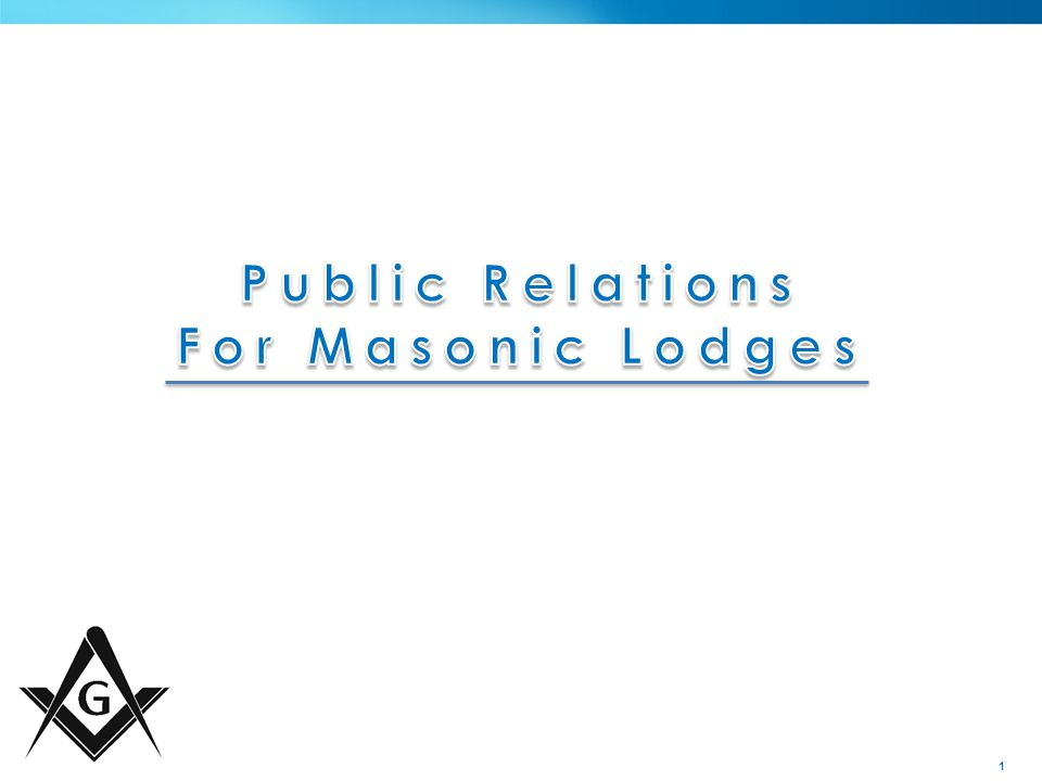2 Getting Started » Appoint a Director of Public Relations › Not a Committee › Responsibility is Key › Set Expectations - CT Freemasons Newspaper - Lodge Website - Lodge Facebook Site - Local Media Outlets
