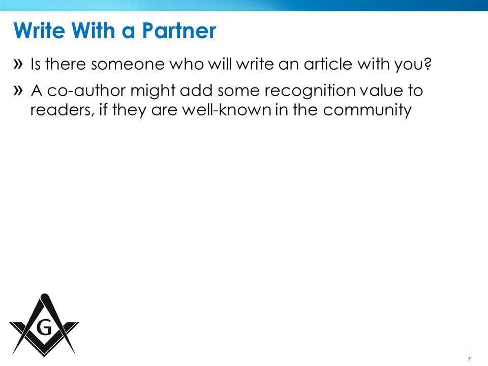 7 Write With a Partner » Is there someone who will write an article with you.