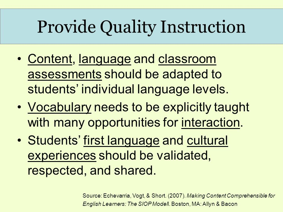 Content, language and classroom assessments should be adapted to students' individual language levels. Vocabulary needs to be explicitly taught with m
