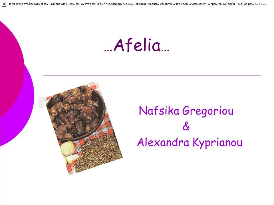… Afelia … Nafsika Gregoriou & Alexandra Kyprianou