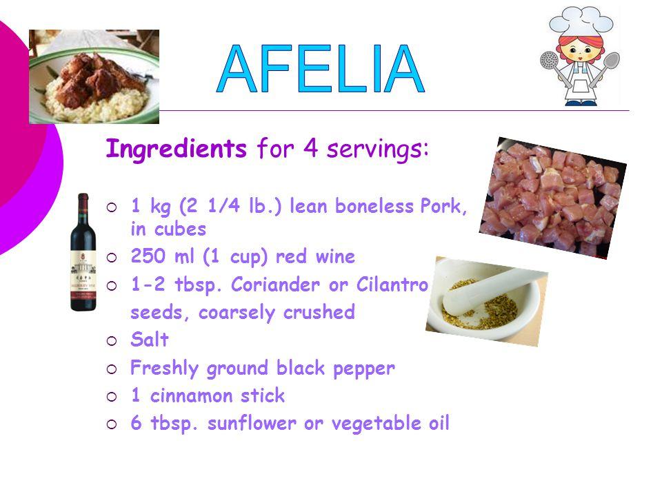 Ingredients for 4 servings:  1 kg (2 1/4 lb.) lean boneless Pork, in cubes  250 ml (1 cup) red wine  1-2 tbsp. Coriander or Cilantro seeds, coarsel