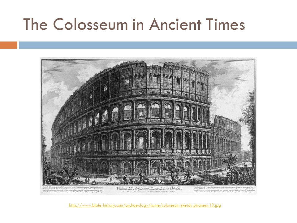 The Colosseum in Ancient Times http://www.bible-history.com/archaeology/rome/colosseum-sketch-piranesi-19.jpg