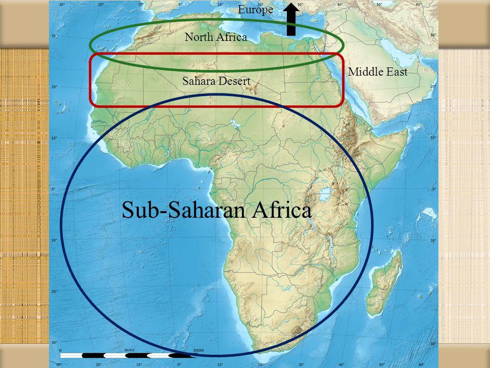 Middle East Europe North Africa Sahara Desert Sub-Saharan Africa