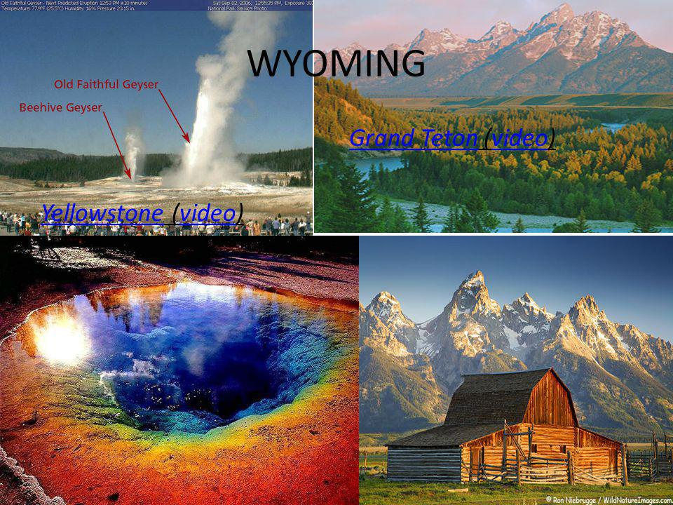 WYOMING YellowstoneYellowstone (video)video Grand TetonGrand Teton(video)video