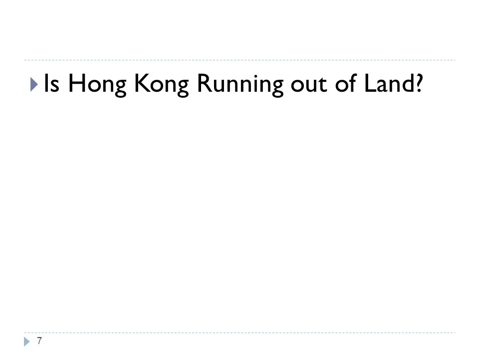 7  Is Hong Kong Running out of Land