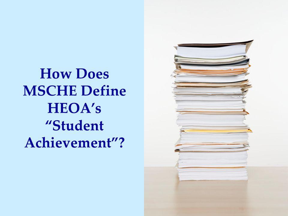How Does MSCHE Define HEOA's Student Achievement