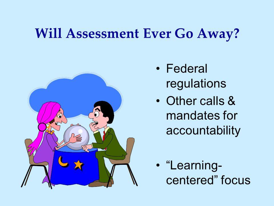 Will Assessment Ever Go Away.