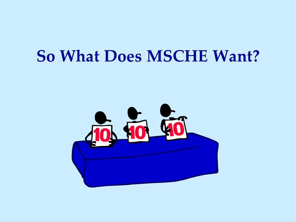 So What Does MSCHE Want