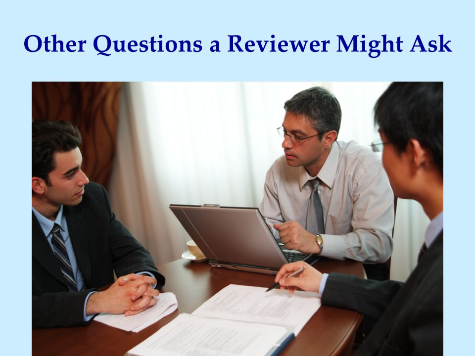 Other Questions a Reviewer Might Ask