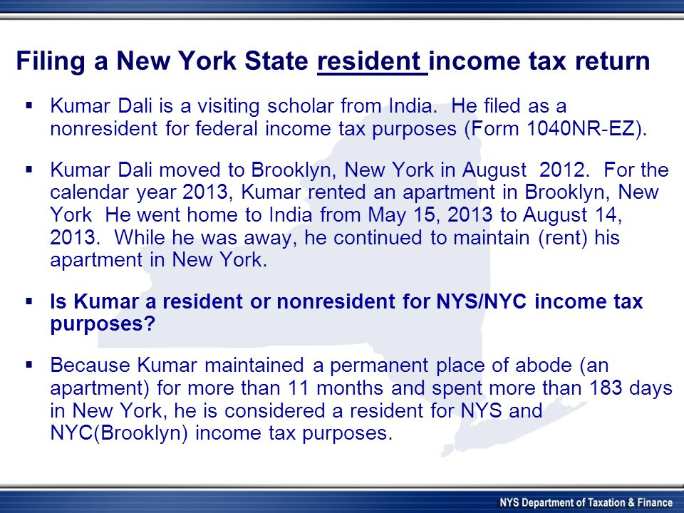 Filing a New York State resident income tax return  Kumar Dali is a visiting scholar from India.