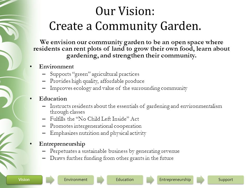 Our Vision: Create a Community Garden.